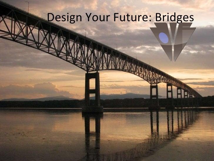 Design Your Future: Bridges