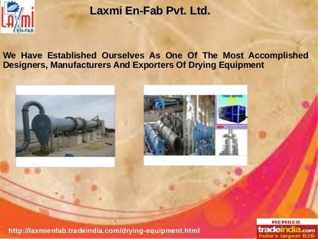 Drying Equipment Laxmi En-Fab Pvt Ltd