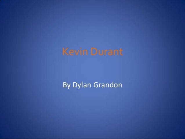 Kevin DurantBy Dylan Grandon