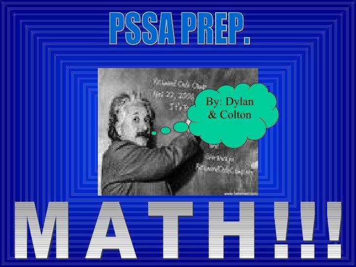 PSSA PREP. By: Dylan & Colton MATH!!!