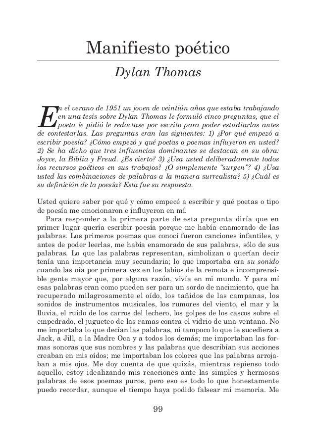 Manifiesto poético Dylan Thomas E n el verano de 1951 un joven de veintiún años que estaba trabajando en una tesis sobre D...