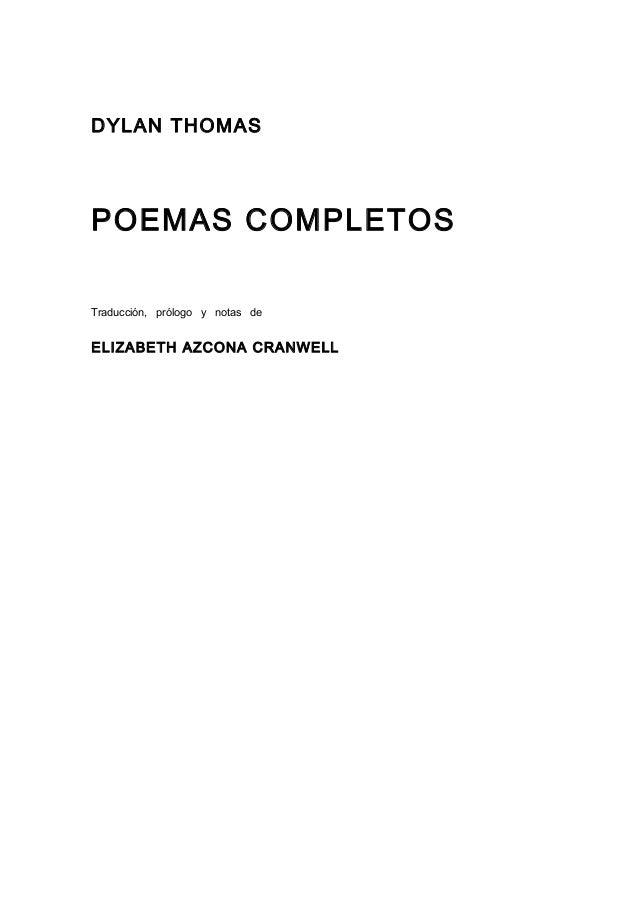 DYLAN THOMASPOEMAS COMPLETOSTraducción, prólogo y notas deELIZABETH AZCONA CRANWELL