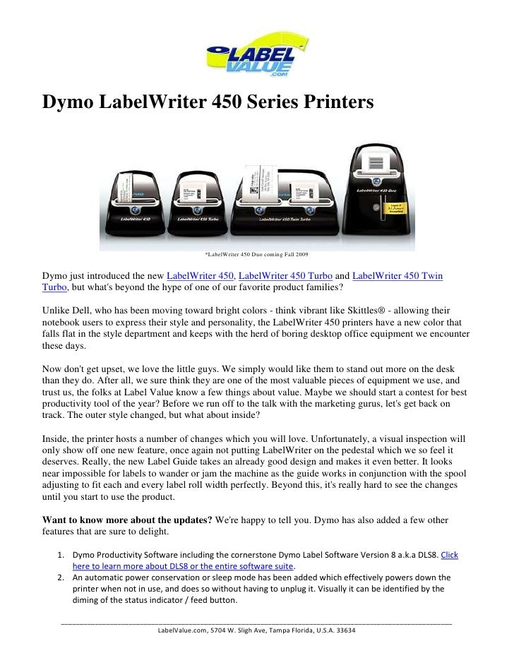 Dymo LabelWriter 450 Series Printers<br />*LabelWriter 450 Duo coming Fall 2009 Dymo just introduced the new LabelWriter 4...