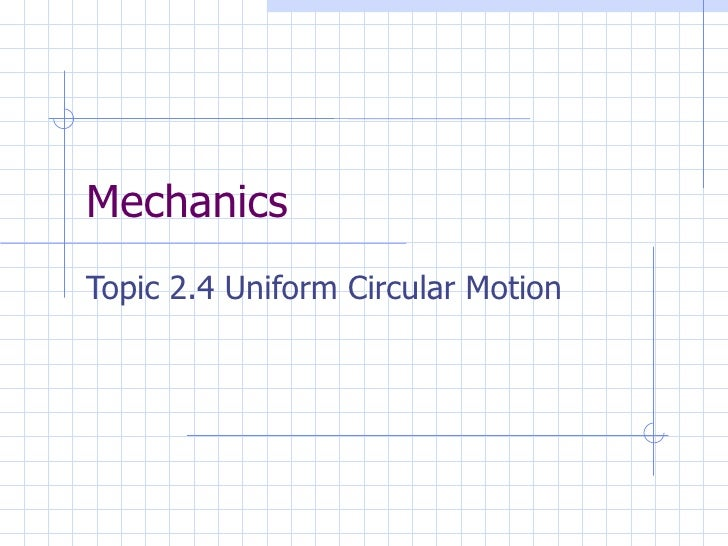 2.4 - Uniform Circular Motion
