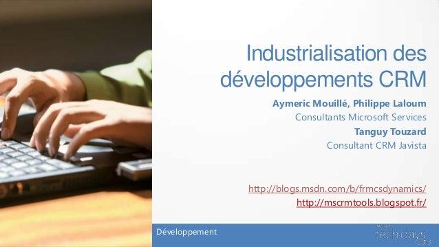 Industrialisation des développements CRM 2011
