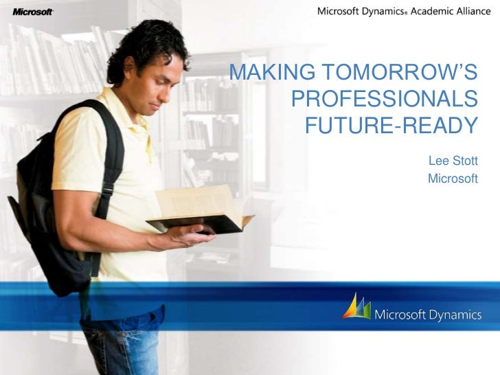 MAKING TOMORROW'S    PROFESSIONALS     FUTURE-READY             Lee Stott             Microsoft
