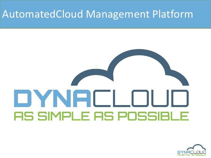 AutomatedCloud Management Platform<br />