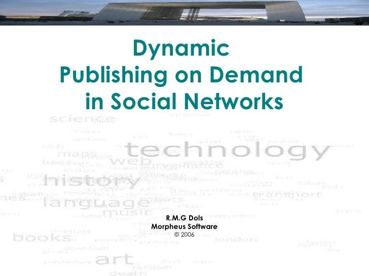 Presentation XML-Holland 2006 - Dynamic Publishing