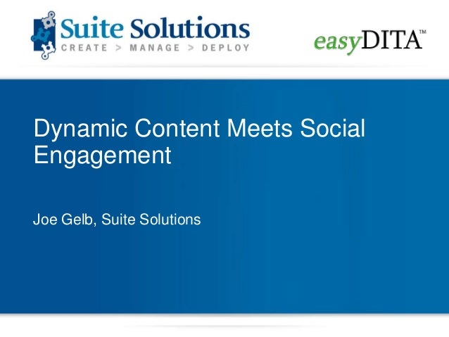 Dynamic Content Meets SocialEngagementJoe Gelb, Suite Solutions