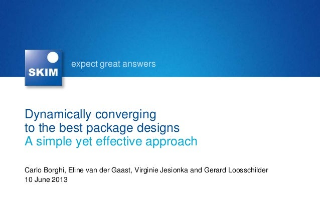 expect great answersDynamically convergingto the best package designsA simple yet effective approachCarlo Borghi, Eline va...
