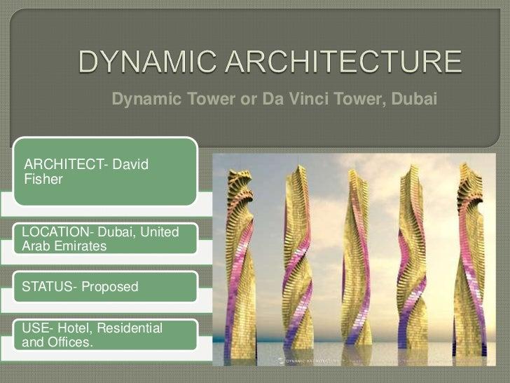 Dynamic Tower or Da Vinci Tower, DubaiARCHITECT- DavidFisherLOCATION- Dubai, UnitedArab EmiratesSTATUS- ProposedUSE- Hotel...
