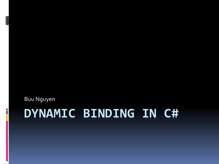 Buu NguyenDYNAMIC BINDING IN C#