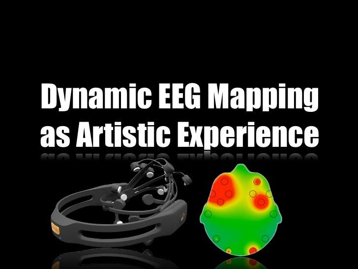 Dynamic eeg mapping as artistic experience cw11