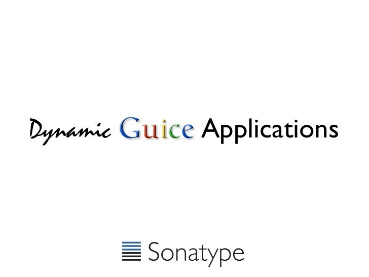 Dynamic Guice Applications