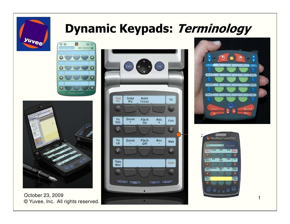 Dynamic Keypads: Terminology     October 23, 2009                                 1 © Yuvee, Inc. All rights reserved.