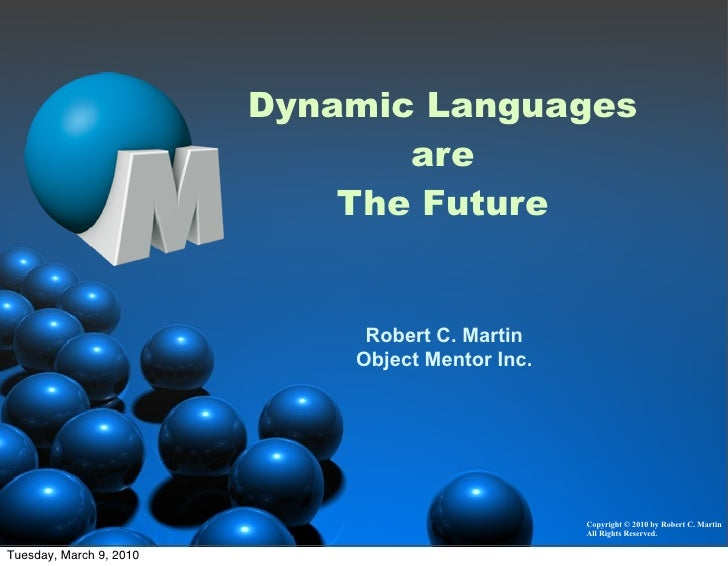 Dynamic Languages                                 are                              The Future                             ...