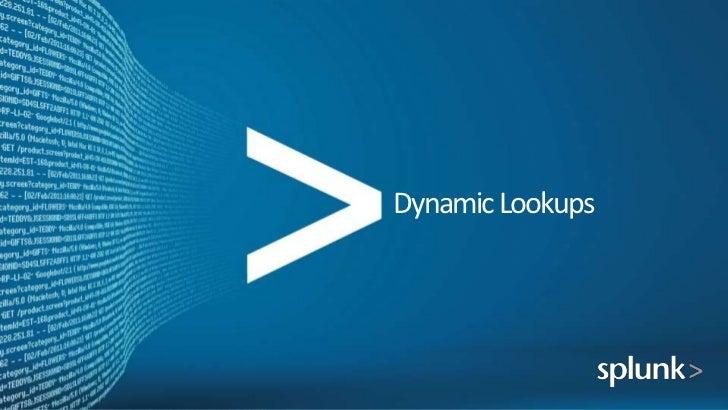 Splunk Dynamic lookup