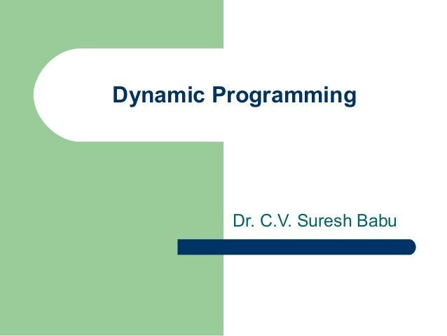 Dynamic Programming  Dr. C.V. Suresh Babu