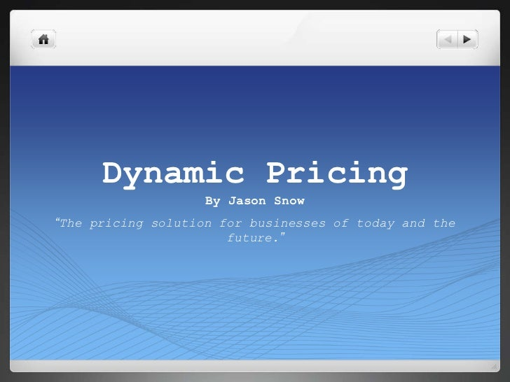 "Dynamic PricingBy Jason Snow<br />""The pricing solution for businesses of today and the future.""<br />"