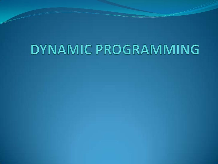 dynamic programming Contents a tutorial on dynamic programming michael a trick mini v, 1997 important:this material is provided since some find it useful it represents course.