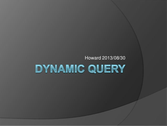 Dynamic query