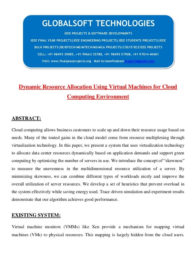 CLOUING Dynamic Resource Allocation Using Virtual Machines for Cloud Computing Environment ABSTRACT: Cloud computing allow...