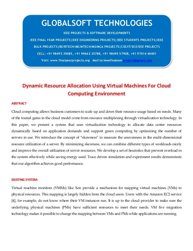 JAVA 2013 IEEE PARALLELDISTRIBUTION PROJECT Dynamic resource allocation using virtual machines for cloud computing environment