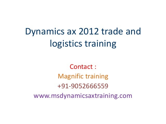 Dynamics ax 2012 trade and logistics training