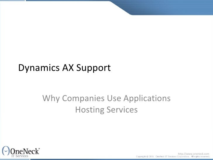 Dynamics AX Support    Why Companies Use Applications          Hosting Services                                     http:/...