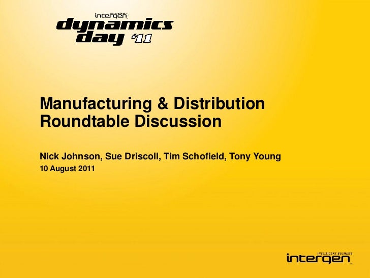 Manufacturing & DistributionRoundtable DiscussionNick Johnson, Sue Driscoll, Tim Schofield, Tony Young10 August 2011
