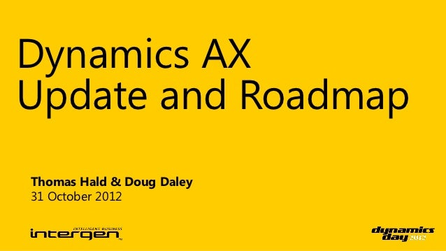 Dynamics AXUpdate and RoadmapThomas Hald & Doug Daley31 October 2012