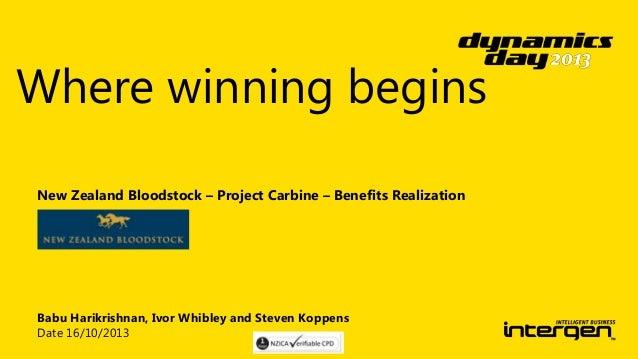 Where winning begins New Zealand Bloodstock – Project Carbine – Benefits Realization  Babu Harikrishnan, Ivor Whibley and ...