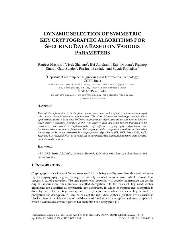 Dynamic selection of symmetric key cryptographic algorithms for securing data based on various parameters