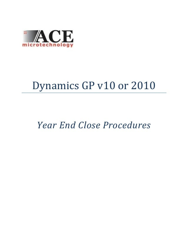 Dynamics GP v10 or 2010Year End Close Procedures