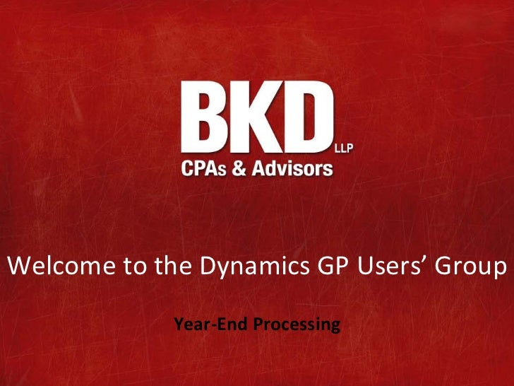 Welcome to the Dynamics GP Users' Group             Year-End Processing