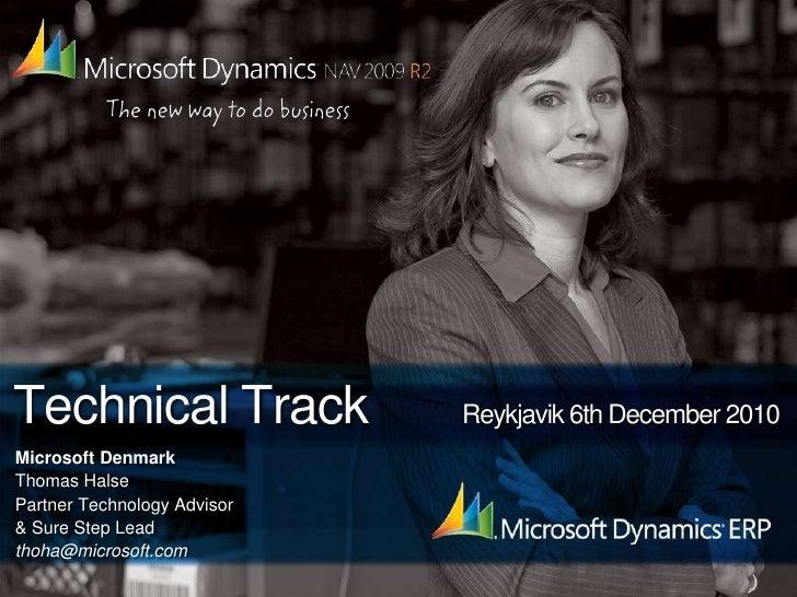 Technical Track       Reykjavik 6th December 2010<br />Microsoft Denmark<br />Thomas Halse<br />Partner Technology Advisor...