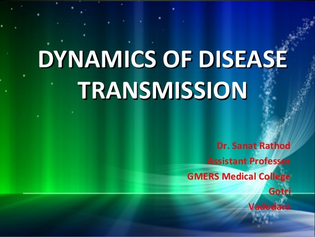 Dynamics of disease transmission