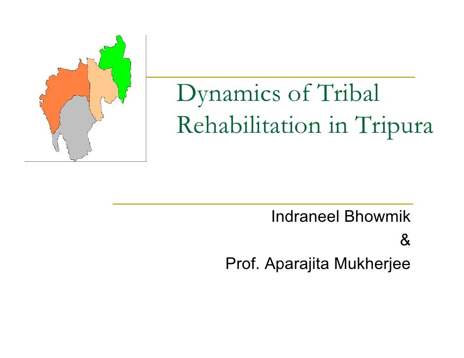 Dynamics Of Tribal Rehabilitation In Tripura