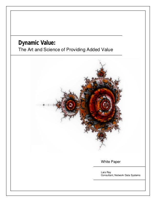 Dynamic Value:The Art and Science of Providing Added Value                                      White Paper               ...