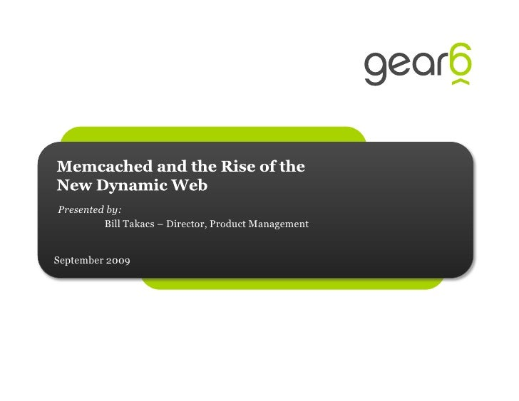 Memcached and the Rise of the Dynamic Web