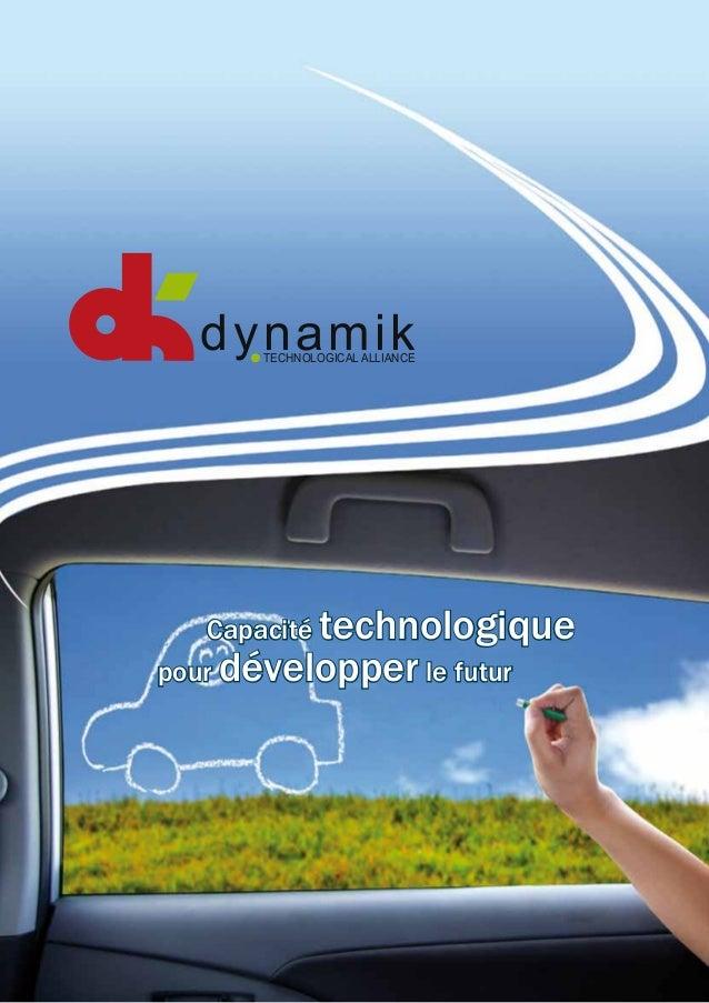 Capacité technologique pour développer le futur o dynamikTECHNOLOGICAL ALLIANCE