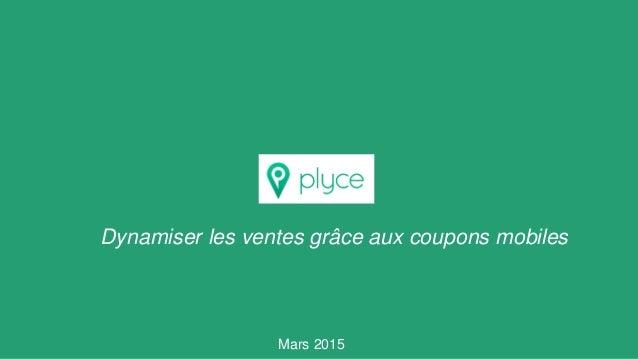 Mars 2015 Dynamiser les ventes grâce aux coupons mobiles