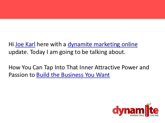 Hi Joe Karl here with a dynamite marketing onlineupdate. Today I am going to be talking about.How You Can Tap Into That In...