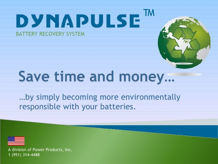 … by simply becoming more environmentally responsible with your batteries. BATTERY RECOVERY SYSTEM A division of Power Pro...