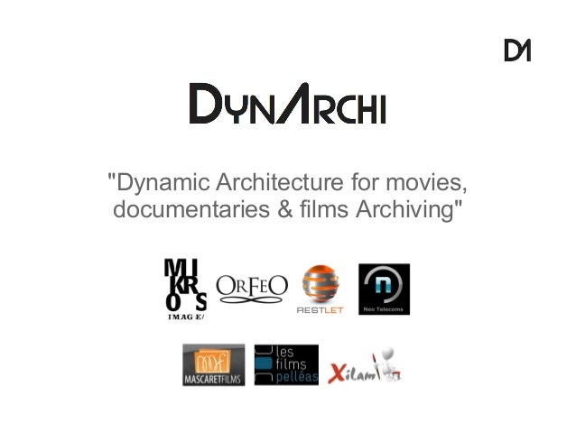 """""""Dynamic Architecture for movies, documentaries & films Archiving"""""""