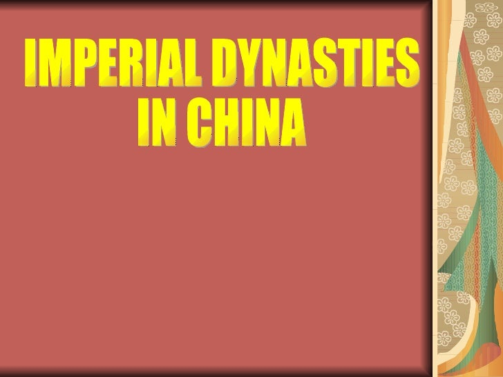 IMPERIAL DYNASTIES  IN CHINA