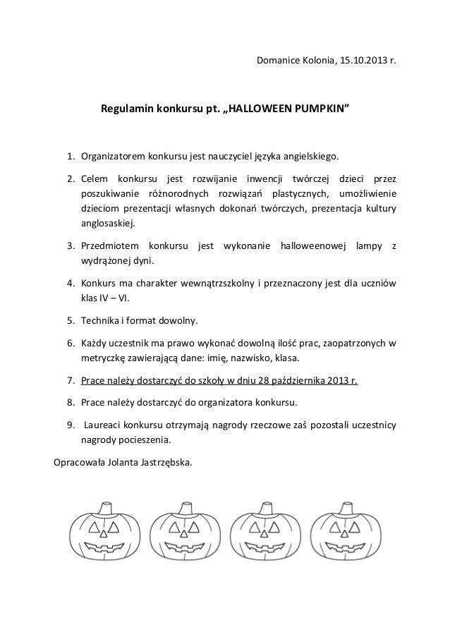 """Domanice Kolonia, 15.10.2013 r.  Regulamin konkursu pt. """"HALLOWEEN PUMPKIN""""  1. Organizatorem konkursu jest nauczyciel jęz..."""