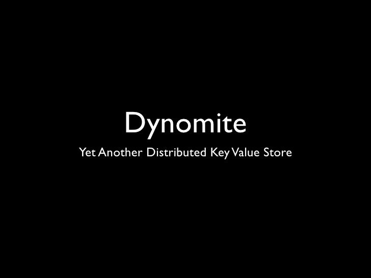 Dynomite Yet Another Distributed Key Value Store