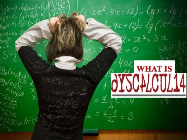 a study of dyscalculia a learning disability that affects mathematical calculations Dyscalculia is a psychological and medical term that refers to extreme difficulty in learning mathematics and to deficits in the production of accurate, efficient arithmetic calculations, in.