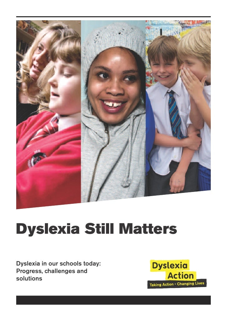 Dyslexia Still MattersDyslexia in our schools today:Progress, challenges andsolutions